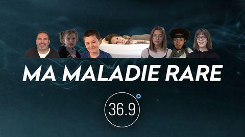 """""""Ma maladie rare"""" – nouvelle série web de 36.9°"""